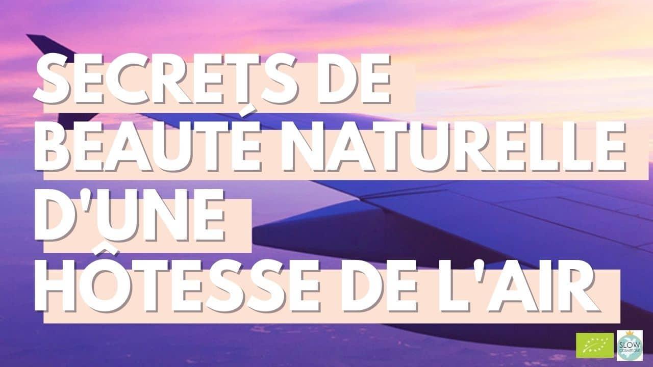 Secrets de beauté naturelle d'une hôtesse de l'air